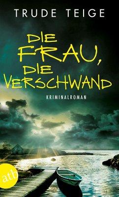 Die Frau, die verschwand / Kajsa Coren Bd.3 (eBook, ePUB) - Teige, Trude