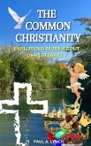 The Common Christianity: Exploring More About Christianity (eBook, ePUB)