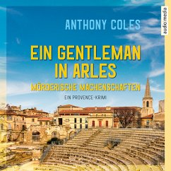 Ein Gentleman in Arles - Mörderische Machenschaften / Peter Smith Bd.1 (MP3-Download) - Coles, Anthony