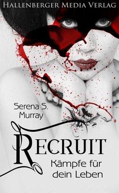 Recruit - Kämpfe für dein Leben. Fantasy Roman (eBook, ePUB) - Murray, Serena S.