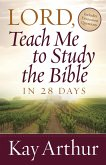 Lord, Teach Me to Study the Bible in 28 Days (eBook, ePUB)