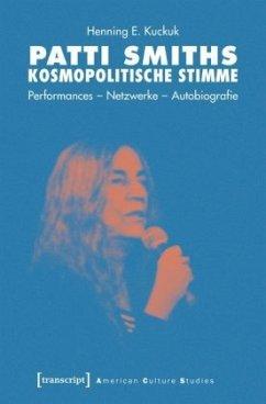 Patti Smiths kosmopolitische Stimme - Kuckuk, Henning E.