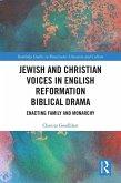 Jewish and Christian Voices in English Reformation Biblical Drama (eBook, ePUB)