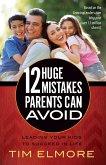 12 Huge Mistakes Parents Can Avoid (eBook, ePUB)