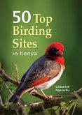 50 Top Birding sites in Kenya (eBook, ePUB)