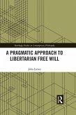 A Pragmatic Approach to Libertarian Free Will (eBook, ePUB)