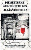 Die seltsame Geschichte des Alejandro Ruiz