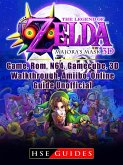 The Legend of Zelda Majoras Mask 3D, Game, Rom, N64, Gamecube, 3D, Walkthrough, Amiibo, Online Guide Unofficial (eBook, ePUB)