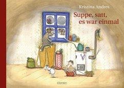 Suppe, satt, es war einmal - Andres, Kristina