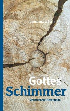Gottes-Schimmer - Mülling, Christina
