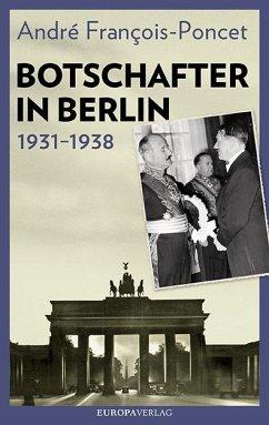 Botschafter in Berlin 1931-1938 - François-Poncet, André