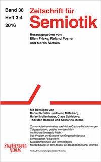 Zeitschrift für Semiotik / Mit Beiträgen von Daniel Schüller und Irene Mittelberg, Rafael Mollenhauer, Claus Schlaberg, Thorsten Roelcke und Katharina Mucha