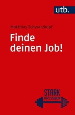 Finde deinen Job! - Schwarzkopf, Matthias