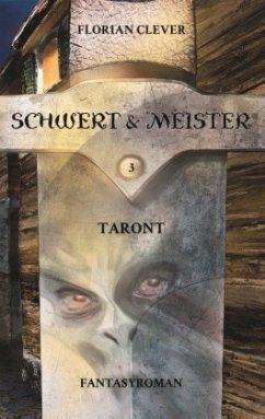 Schwert & Meister 3: Taront - Clever, Florian