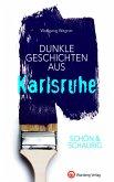 SCHÖN & SCHAURIG - Dunkle Geschichten aus Karlsruhe