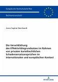 Die Verwirklichung des Effektivitätsgrundsatzes im Rahmen von privaten kartellrechtlichen Schadensersatzansprüchen im internationalen und europäischen Kontext