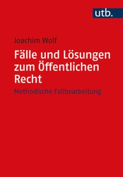 Fälle und Lösungen zum Öffentlichen Recht - Wolf, Joachim