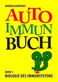 Das Autoimmunbuch, Band 1 - Kamphuis, Andrea