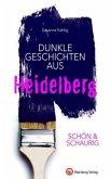 SCHÖN & SCHAURIG - Dunkle Geschichten aus Heidelberg
