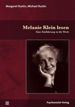 Melanie Klein lesen - Rustin, Margaret; Rustin, Michael