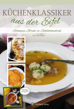 Küchenklassiker aus der Eifel - Schneider, Ira