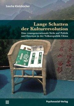 Lange Schatten der Kulturrevolution - Klotzbücher, Sascha