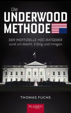 Die Underwood-Methode - Fuchs, Thomas
