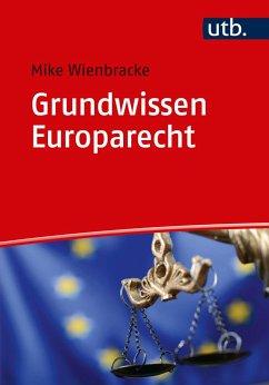 Grundwissen Europarecht - Wienbracke, Mike