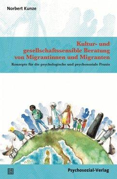 Kultur- und gesellschaftssensible Beratung von Migrantinnen und Migranten - Kunze, Norbert