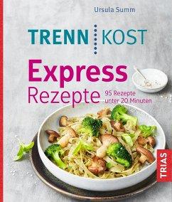 Trennkost Express-Rezepte - Summ, Ursula