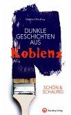 SCHÖN & SCHAURIG - Dunkle Geschichten aus Koblenz