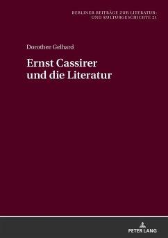 Ernst Cassirer und die Literatur - Gelhard, Dorothee
