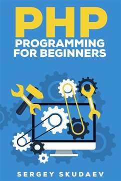Learn PHP Programming by Examples (eBook, ePUB)