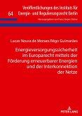 Energieversorgungssicherheit im Europarecht mittels der Förderung erneuerbarer Energien und der Interkonnektion der Netze