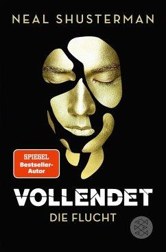 Die Flucht / Vollendet Bd.1 (eBook, ePUB) - Shusterman, Neal