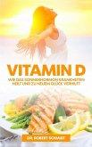 Vitamin D: Wie das Sonnenhormon Krankheiten heilt (eBook, ePUB)