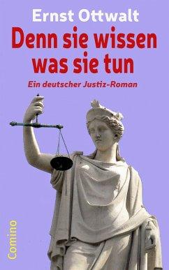 Denn sie wissen was sie tun (eBook, ePUB) - Ottwalt, Ernst