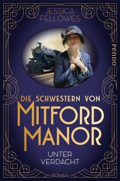 Unter Verdacht / Die Schwestern von Mitford Manor Bd.1 (eBook, ePUB) - Fellowes, Jessica