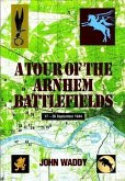 Tour of the Arnhem Battlefields (eBook, ePUB)