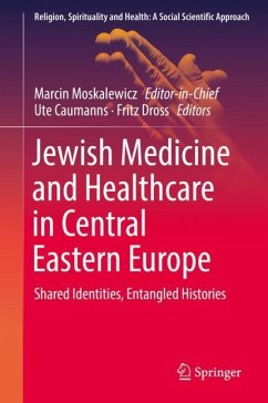 Jewish Medicine and Healthcare in Central Eastern Europe