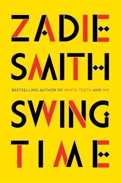 Swing Time - Smith, Zadie