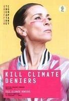 Kill Climate Deniers - Finnigan, David
