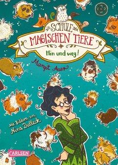 Hin und weg! / Die Schule der magischen Tiere Bd.10 (eBook, ePUB) - Auer, Margit