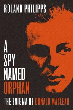 A Spy Named Orphan - Philipps, Roland