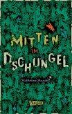 Mitten im Dschungel (eBook, ePUB)