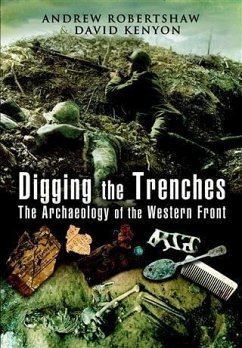 Digging the Trenches (eBook, ePUB) - Robertshaw, Andrew