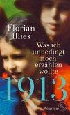 1913 – Was ich unbedingt noch erzählen wollte (eBook, ePUB)