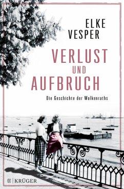 Verlust und Aufbruch / Familie Wolkenrath Saga Bd.5 (eBook, ePUB) - Vesper, Elke