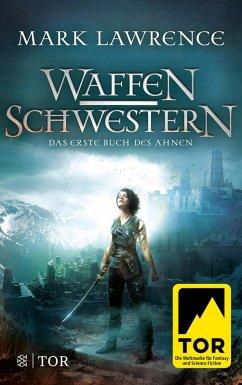Waffenschwestern / Buch des Ahnen Bd.1 (eBook, ePUB) - Lawrence, Mark