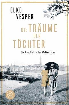Die Träume der Töchter / Familie Wolkenrath Saga Bd.2 - Vesper, Elke